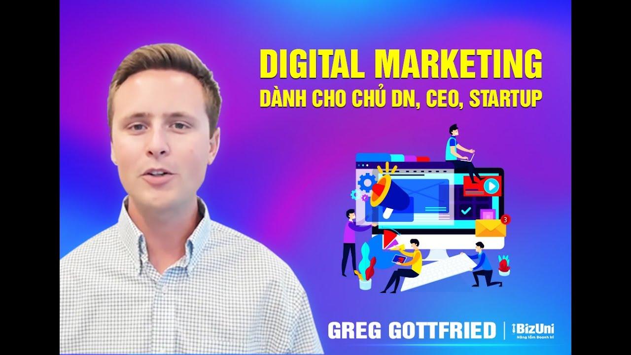 [Trailer] Digital Marketing dành cho Chủ DN, CEO, Startup (GV: Greg Gottfried)