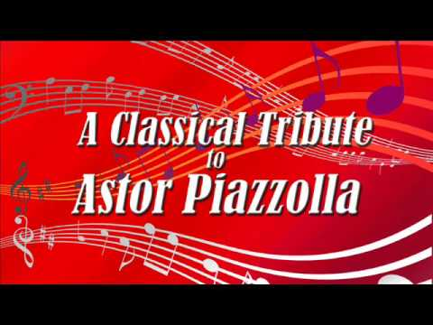 A Classical Tribute to Astor Piazzolla | Classical Music