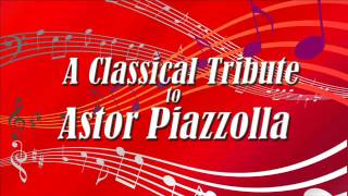 A Classical Tribute to Astor Piazzolla