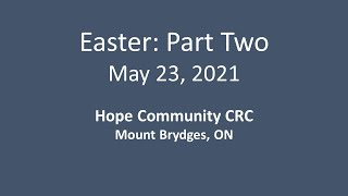 May 23, 2021 Easter Part 2