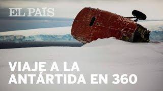 REPORTAJE: Visita la ANTÁRTIDA en 360 grados