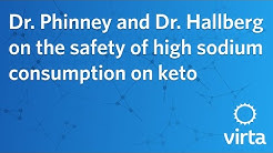 Dr. Phinney and Dr. Hallberg on the safety of high sodium consumption on keto