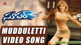 Mudduletti Video Song , Super Movie , Nagarjuna, Ayesha Takia, Anushka