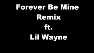 Forever Be Mine Remix - Lil Wayne