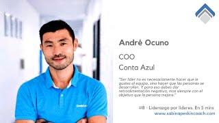 Liderazgo por líderes. 8 - André Ocuno. COO. Conta Azul