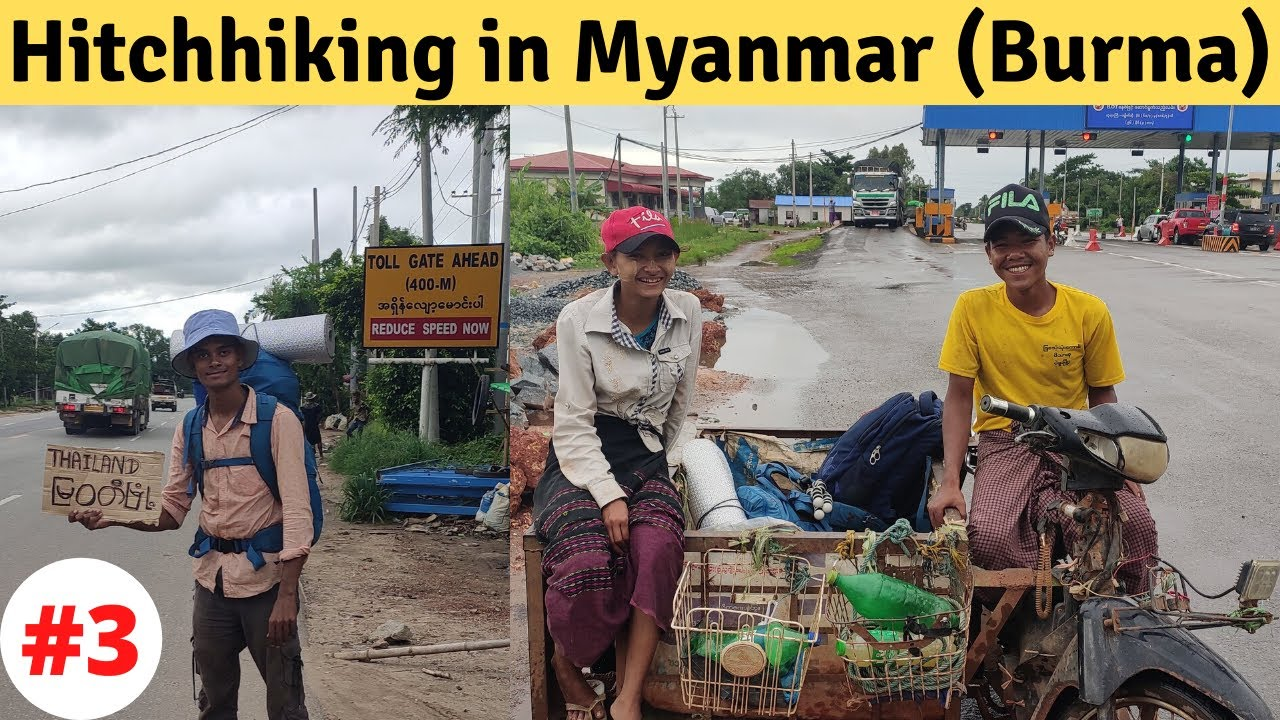Hitchhiking in Myanmar ( India to China By Land)