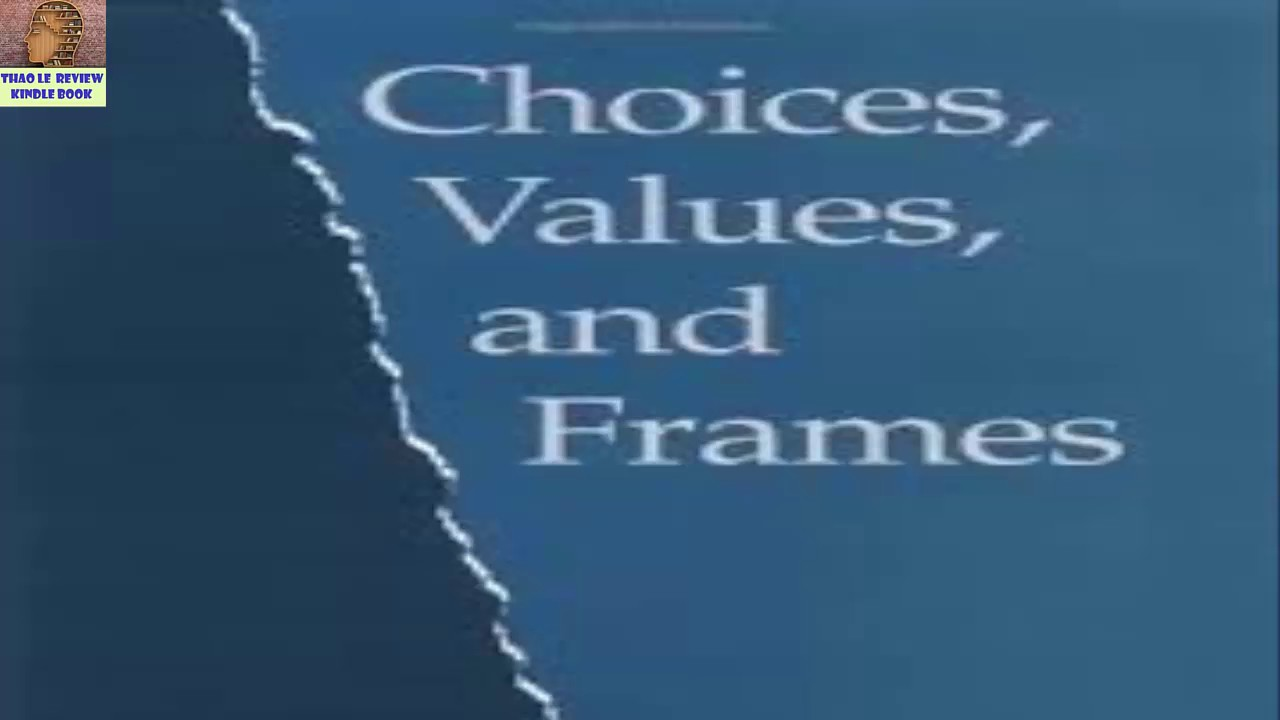 Choices Values and Frames by Daniel Kahneman [ ThaoLe Review Kindle ...