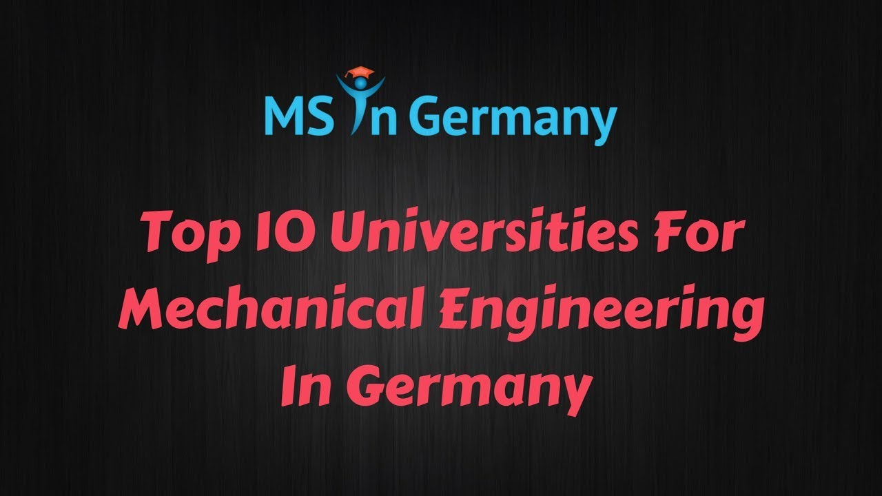 Top 10 Universities For Mechanical Engineering In Germany 2018 Ms In Germany Youtube