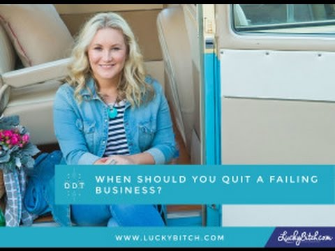 When Should You Quit a Failing Business?