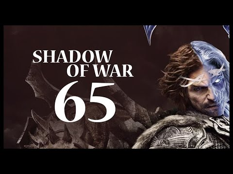 Middle-earth: Shadow of War Gameplay Walkthrough Let's Play Part 65 (SEREGOST SHADOW)