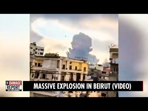 MASSIVE Explosion In Beirut (VIDEO)
