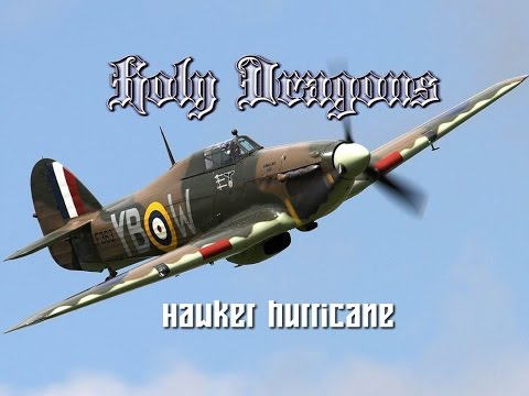 Holy Dragons - Hawker Hurricane (Official Video)