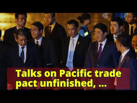 Talks on Pacific trade pact unfinished, progress uncertain