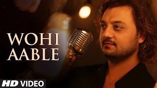 "Kabul Rishi ""WOHI AABLE"" Latest Song 2018   Fateh Ali   Feat. Preeti Verma"