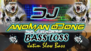 Download Lagu DJ ANOMAN OBONG | BASS NGAWUR LURR LOSS | DS AXL {JATIM SLOW BASS} mp3