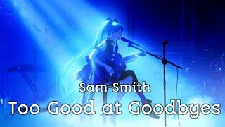 Nightcore -Too Good at goodbyes ( lyrics )