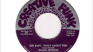 "Diane Jenkins - ""Gee Baby, What About You"" - Creative Funk 12003"