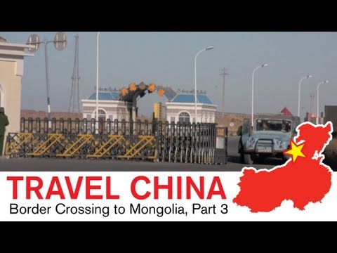 China Travel - Border Crossing to Mongolia part 3