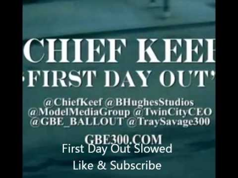 Chief Keef - First Day Out Slowed