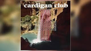 Cardigan Club - Good Life (Official Audio)