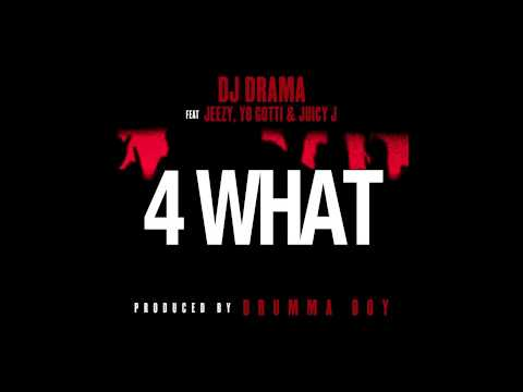 "DJ Drama ""4What"" feat. Jeezy, Yo Gotti, & Juicy J"