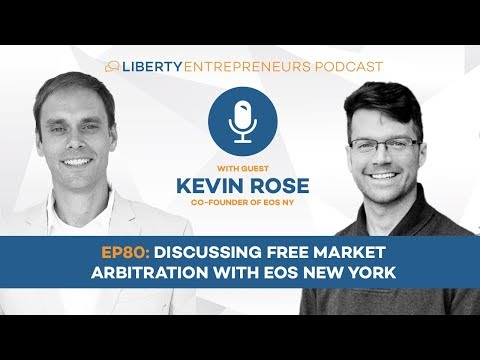 EP80: Discussing Free Market Arbitration with EOS New York
