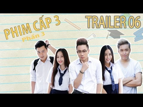 [Trailer] PHIM CẤP 3 - Phần 3 (2016) : Tập 6