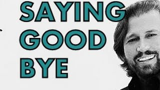 Barry Gibb Bee Gees Saying Goodbye Master Version.mp3