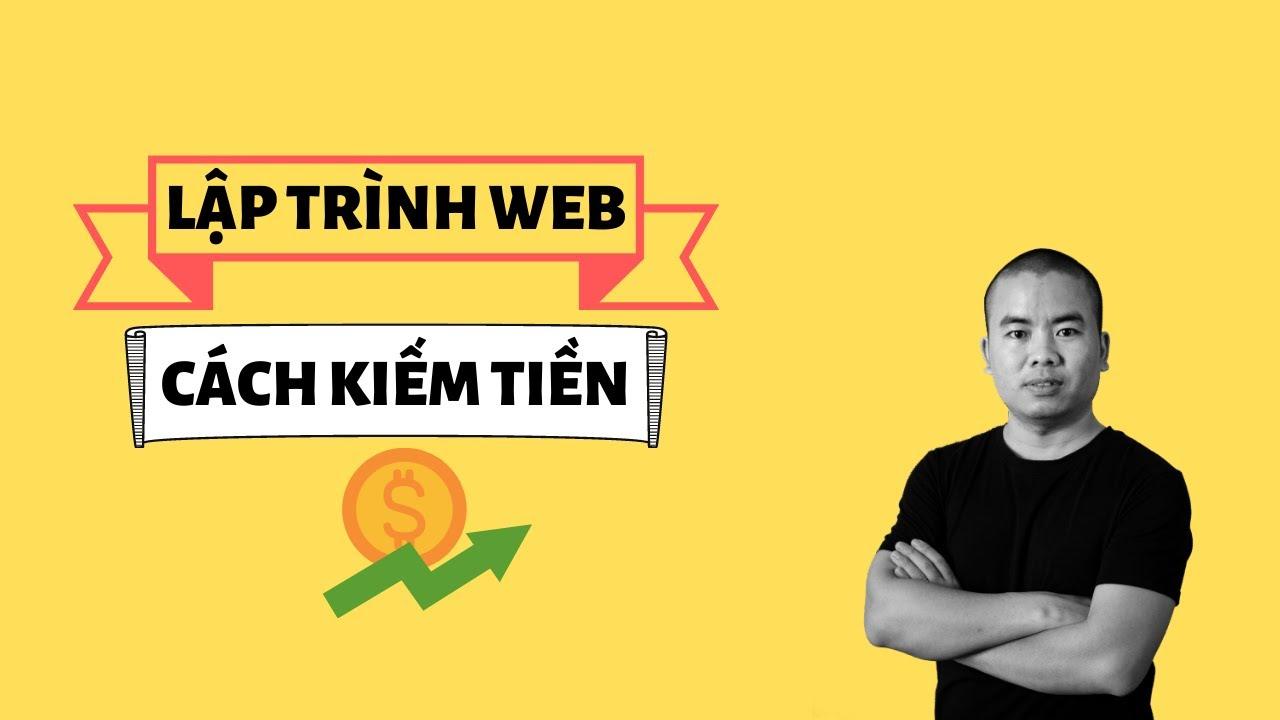 Lập trình viên – Học lập trình web ra làm gì? Cách kiếm tiền từ nghề lập trình web bạn cần biết