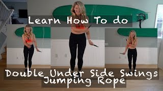Learn how to do Double Under Side Swings Jumping Rope Tutorial
