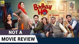 Badhaai Ho | Not A Movie Review | Ayushmann Khurrana | Sucharita Tyagi | Film Companion