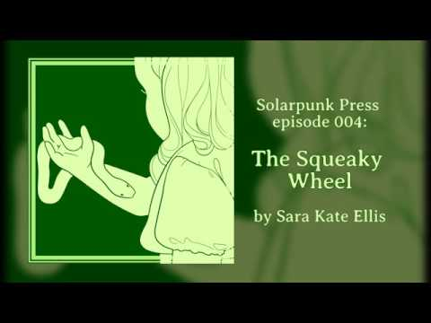"004: ""The Squeaky Wheel"" by Sara Kate Ellis"