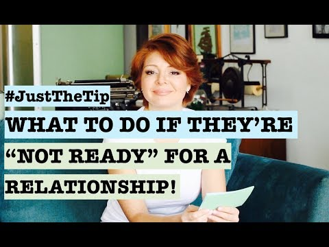 dating someone not ready for a relationship