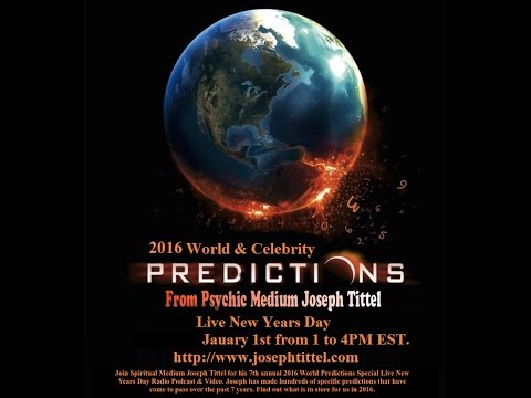 2016 World Predictions & 2017 World Predictions From Spiritual Psychic Medium Joseph Tittel LIVE