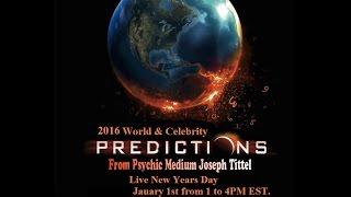 2016 world predictions 2017 world predictions from spiritual psychic medium joseph tittel live