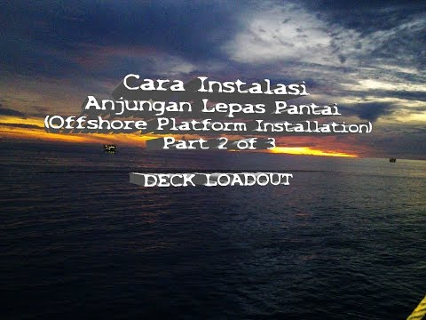 Bag 2 of 3, Cara Instalasi Anjungan  Lepas Pantai - Deck Loadout (Offshore Platform)