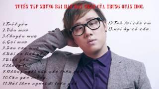 Tuyển tập những bài hát hay nhất của trung quân idol