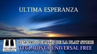 Ultima esperanza - Tecladista Universal Free - IURD
