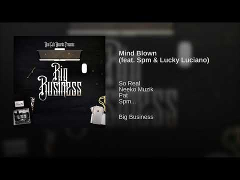 Mind Blown feat  Spm & Lucky Luciano
