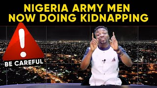 Army men turn kidnappers; Man caught policeman sleeping with his wife and the policeman arrests him