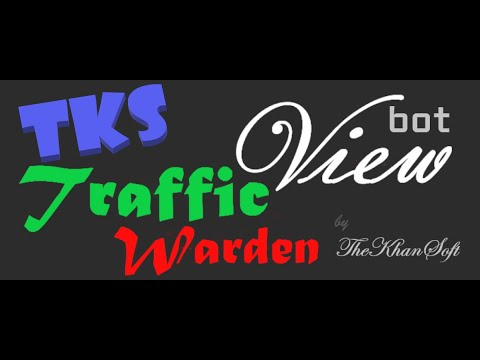 TKS Traffic Warden - A View Bot, YouTube Views Generator