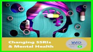 Changing SSRIs & Mental Health