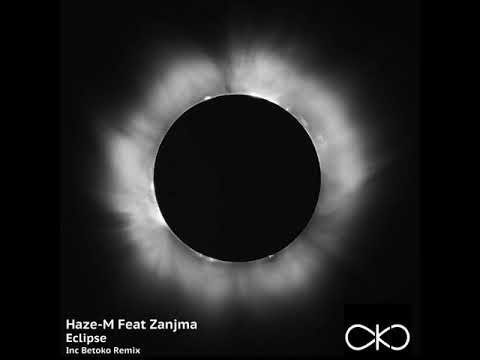 Haze-M Feat Zanjma - Eclipse (Betoko Remix) (OKO Recordings)