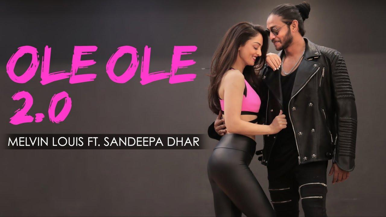 Ole Ole 2.0 | Melvin Louis ft. Sandeepa Dhar