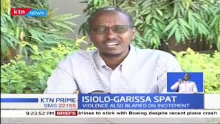 Isiolo-Garissa violence blamed on political incitements