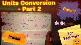 Units Conversion - Part 2 ~ Basics    Hindi