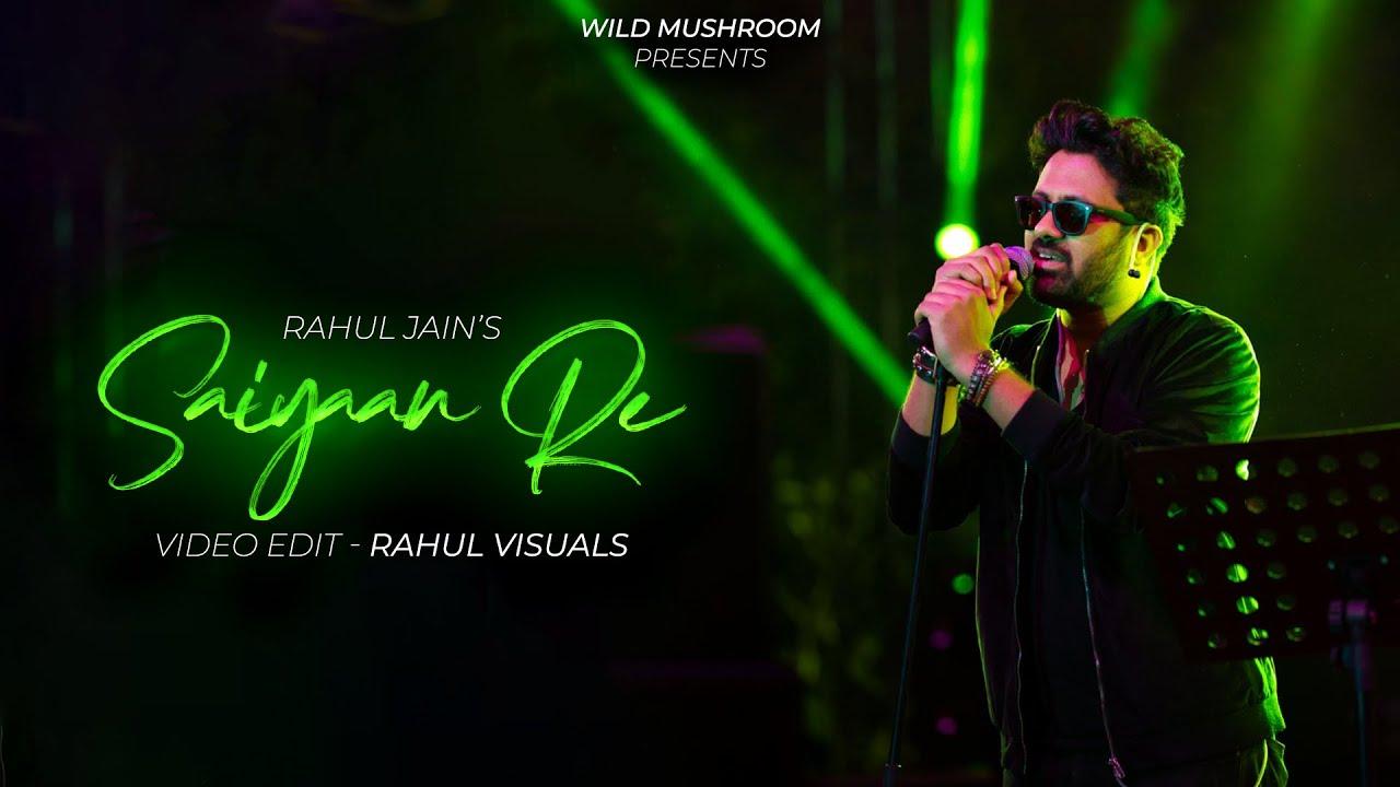 Saiyaan Re | Rahul Jain | Latest Hindi Song 2021