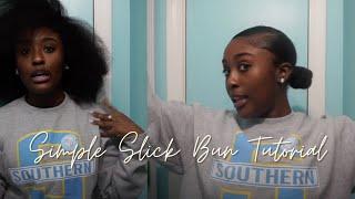 SIMPLE SLICK BUN TUTORIAL (4A/4B/4C HAIR)