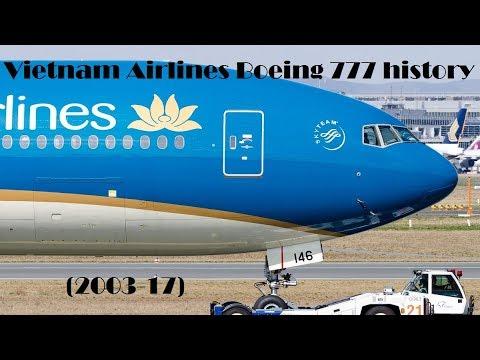 Fleet History Vietnam Airlines Boeing 777 2003 17 Youtube