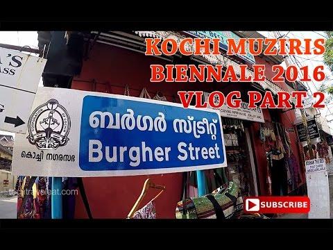 Kochi Muziris Biennale Video Blog Part 2